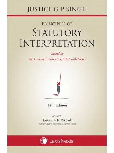 Principles of Statutory Interpretation (also including General Clauses Act, 1897 with notes)