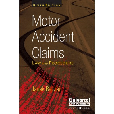 Motor Accident Claims:  Law and Procedure