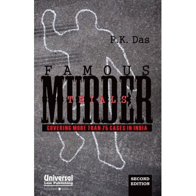 Famous Murder Trials, (Covering more than 75 murder cases in India)