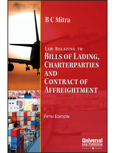 Law Relating to Bills of Lading, Charterparties and Contract of Affreightment