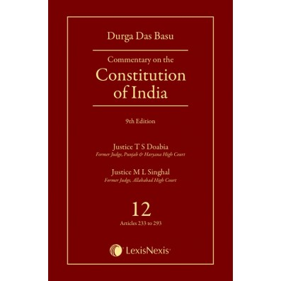 Commentary on the Constitution of India; Vol 12; (Covering Articles 233 to 293)