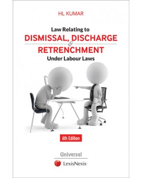Law Relating to Dismissal, Discharge and Retrenchment Under Labour Laws