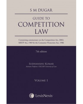 Guide to Competition Law (Containing commentary on the Competition Act, 2002 MRTP Act, 1969 & the Consumer Protection Act, 1986)