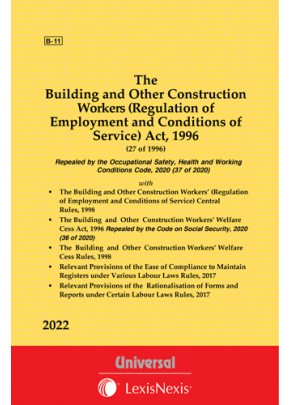 Building and Other Construction Workers (Regulation of Employment and Conditions of Service) Act, 1996 along with Rules, 1998 with Cess Act and Rules