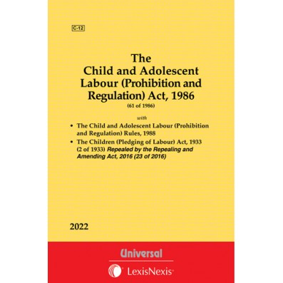 Child and Adolescent Labour (Prohibition and Regulation) Act, 1986 along with Rules, 1988 and Children (Pleading of Labour) Act, 1933