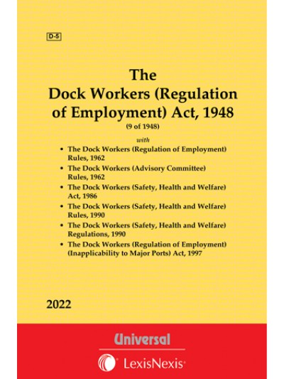 Dock Workers (Regulation of Employment) Act, 1948 along with Rules, 1962, Advisory Committee Rules,1962, Safety, Health and Welfare Act, 1986, Regulation of Employment (Inapplicability of Major Ports) Act, 1997