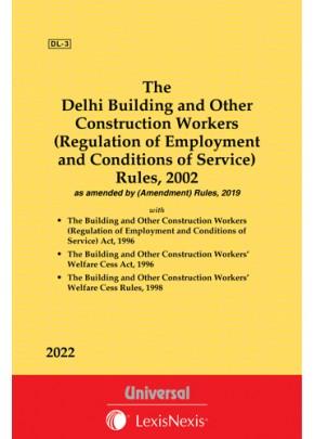 Delhi Building and Other Construction Workers (Regulation of Employment and Conditions of Service) Rules, 2002 along with Acts, 1996
