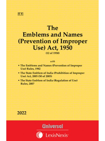 Emblems and Names (Prevention of  Improper use)  Act, 1950 along with allied Act and Rules