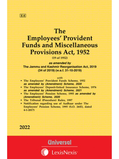 Employees' Provident Funds and Miscellaneous Provisions Act, 1952, along with E.P.F. Scheme, 1952 with allied Schemes, Rules and Forms