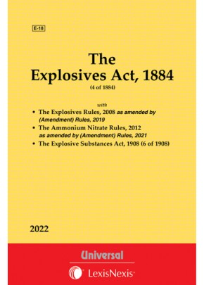 Explosives Act, 1884 along with The Explosive Substances Act, 1908 and The Explosives Rules, 2008