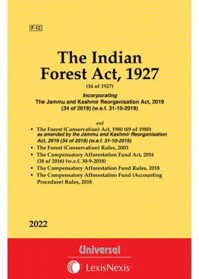 Forest Act, 1927 along with The Forest (Conservation) Act, 1980 and Rules, 2003 with The Compensatory Afforestation Fund Act, 2016