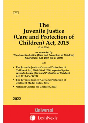 Juvenile Justice (Care and Protection of Children) Act, 2015 along with Juvenile Justice (Care and Protection of Children) Act, 2000 and Rules, 2016