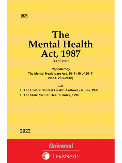 Mental Health Act, 1987 along with Central Mental Health Authority Rules, 1990 and State Mental Health Rules, 1990
