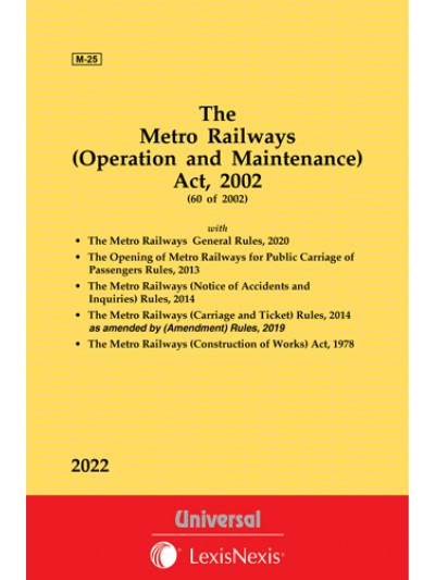 Metro Railways (Construction of Works) Act, 1978 See Metro Railways (Operation and Maintenance) Act, 2002