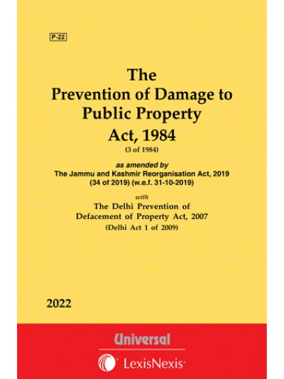Prevention of Damage to Public Property Act, 1984 along with The Delhi Prevention of Defacement of Property Act, 2007