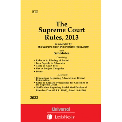 Supreme Court Rules, 2013 along with Regulations Regarding Advocate-on-Record Examination and Rules to Regulate Proceedings for Contempt of Supreme Court 1975