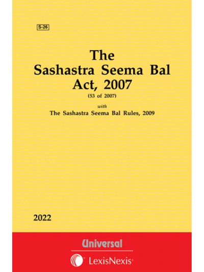 Sashastra Seema Bal Act, 2007 along with Rules, 2009