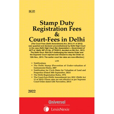 Stamp Duty, Registration Fees & Court Fees in Delhi along with Notifications & Delhi Registration Rules, 1976