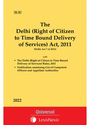 Delhi (Right of Citizen to Time Bound Delivery of Services) Act, 2011 with Rules